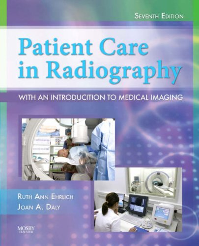 Patient Care in Radiography: With an Introduction to...