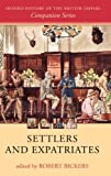Settlers and Expatriates: Britons over the Seas (Oxford History of the British Empire Companion Series)