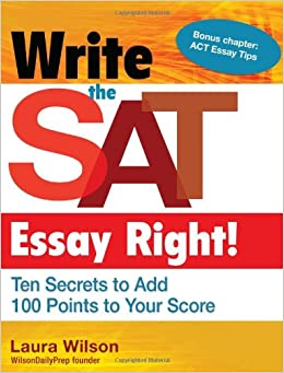 write the sat essay right laura wilson