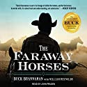 The Faraway Horses: The Adventures and Wisdom of America's Most Renowned Horsemen (       UNABRIDGED) by Buck Brannaman, William Reynolds Narrated by John Pruden