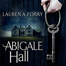Abigale Hall Audiobook by Lauren A. Forry Narrated by Emma Fenney