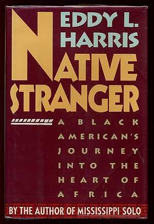 Native Stranger: Black American's Journey into the Heart of Africa, Harris, Eddy L.