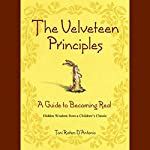 The Velveteen Principles: A Guide to Being Real | Toni Raiten-D'Antonio