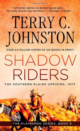Shadow Riders: The Southern Plains Uprising, 1873 (Plainsmen), Johnston, Terry C.