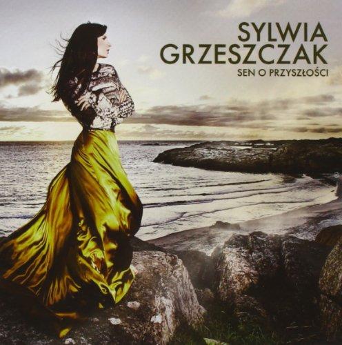 Sylwia Grzeszczak - Sen o przyszlosci - Zortam Music