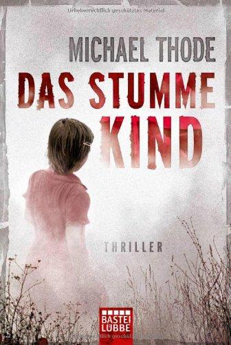 Buchseite und Rezensionen zu 'Das stumme Kind: Thriller' von Michael Thode