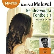 Rendez-vous à Fontbelair (Les noces de soie 3)   Livre audio Auteur(s) : Jean-Paul Malaval Narrateur(s) : Xavier Béja