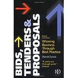 Bids, Tenders & Proposals: Winning Business through Best Practice ~ Harold Lewis