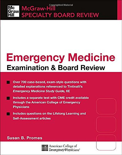 Tintinalli'S Emergency Medicine Examination & Board Review (Mcgraw-Hill Specialty Board Review)