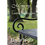 Memory: A Tale of Pride and Prejudice: Lasting Impressions (Memory:  A Tale of Pride and Prejudice Book 1) ~ Linda Wells