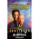 The Q Continuum: Q-Space (Star Trek The Next Generation, Book 47) ~ G. Cox