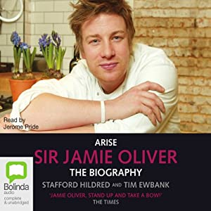 Arise, Sir Jamie Oliver | [Stafford Hildred, Tim Ewbank]