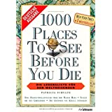 "1000 Places to see before you die: Die Lebensliste f�r den Weltreisendenvon ""Patricia Schultz"""