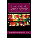 Coloured and Other Stories ~ Mohanalakshmi Rajakumar