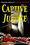 Captive Justice: A Private Investigator Mystery Series (A Jake & Annie Lincoln Thriller Book 4)