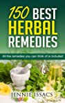 150 Best Herbal Remedies: All The Rem...