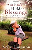 Autisms Hidden Blessings: Discovering Gods Promises for Autistic Children & Their Families