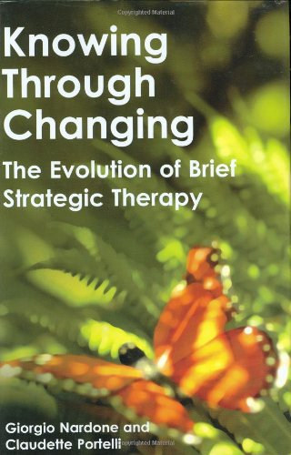 Knowing Through Changing: The Evolution of Brief Strategic Therapy