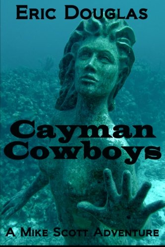 Cayman Cowboys: Volume 1 (A Mike Scott Adventure)