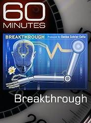60 Minutes - Breakthrough