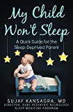 My Child Wont Sleep: A Quick Guide for the Sleep-Deprived Parent