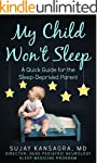 My Child Won't Sleep: A Quick Guide f...