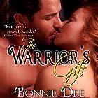 The Warrior's Gift Hörbuch von Bonnie Dee Gesprochen von: Natasha Soudek