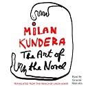 The Art of the Novel (       UNABRIDGED) by Milan Kundera, Linda Asher (translator) Narrated by Graeme Malcolm