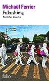 Fukushima: R�cit d'un d�sastre
