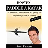 How to Paddle a Kayak -