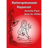 "Rattenprinzessin Rapunzelvon ""Annette Paul"""