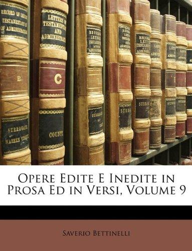 Opere Edite E Inedite in Prosa Ed in Versi, Volume 9