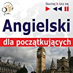 Angielski dla poczatkujacych - Sluchaj i Ucz sie: Slownictwo i podstawy gramatyki / Konwersacje dla poczatkujacych / 1000 podstawowych slów i zwrotów w praktyce | Dorota Guzik