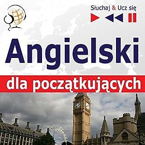 Angielski dla poczatkujacych - Sluchaj i Ucz sie Hörbuch
