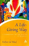 Life Giving Way: A Commentary on the Rule of St Benedict (Continuum Icons) (0826490905) by De Waal, Esther