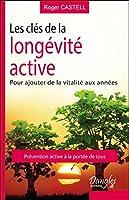 Les clés de la longévité active - Pour ajouter de la vitalité aux années