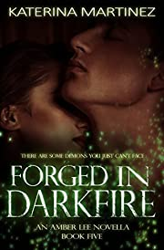 Forged in Darkfire: An Amber Lee Novella (Amber Lee Mysteries Book 5)