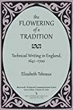 img - for The Flowering of a Tradition: Technical Writing in England, 1641-1700 (Technical Communication Series) book / textbook / text book