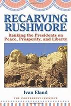Recarving Rushmore: Ranking the Presidents…