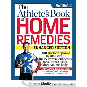 Athlete's Book of Home Remedies (ENHANCED EDITION): 1,001 Doctor-Approved Health Fixes and Injury-Prevention Secrets for a Leaner, Fitter, More Athletic Body!