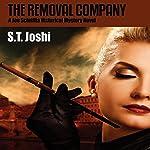 The Removal Company: A Joe Scintilla Historical Mystery Novel   S. T. Joshi