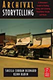 img - for Archival Storytelling: A Filmmaker's Guide to Finding, Using, and Licensing Thir book / textbook / text book