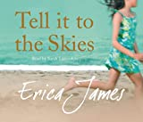 Erica James Tell It To The Skies