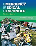 Emergency Medical Responder: First on Scene (9th Edition) (MyEMSKit Series) [Paperback] [2011] 9 Ed. Chris Le Baudour, J. David Bergeron, Gloria Bizjak, Keith Wesley