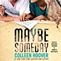 Maybe Someday (       UNABRIDGED) by Colleen Hoover Narrated by Zachary Webber, Angela Goethals