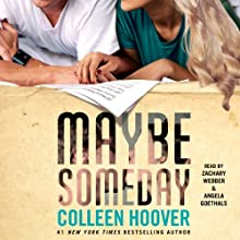 Maybe Someday | Livre audio Auteur(s) : Colleen Hoover Narrateur(s) : Zachary Webber, Angela Goethals