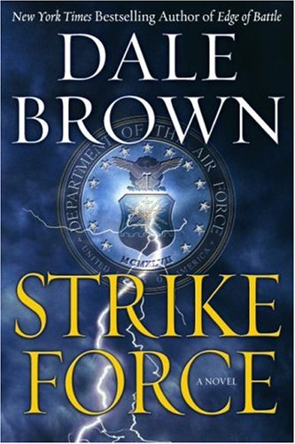 Strike Force: A Novel, Dale Brown