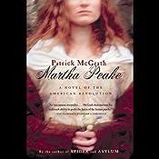 Martha Peake: A Novel of the Revolution | [Patrick McGrath]