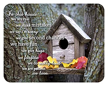 In this house...we are real we make mistakes we say I am sorry we give second chances we have fun we give hugs we forgive we do really loud we are patient we love - 14x11