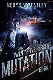 Mutation (Twenty-Five Percent Book 1) by Nerys Wheatley